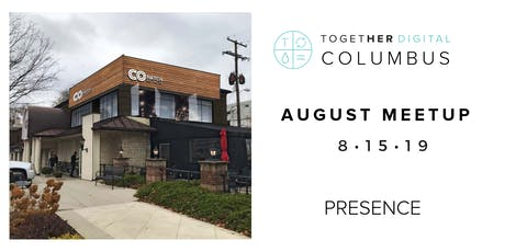 Together Digital Columbus August Meetup: Presence  tickets