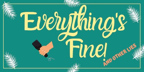Everything's Fine...And Other Lies tickets