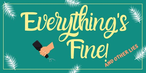 Everything's Fine...And Other Lies