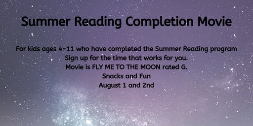 Summer Reading Completion Movie. August 1st at 11:00 am.