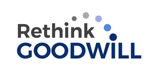 Rethink Goodwill - Thursday, July 25, 2019