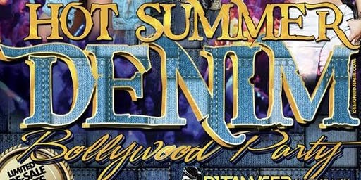 HOT SUMMER DENIMS BOLLYWOOD NIGHT With DJ TANVEER!