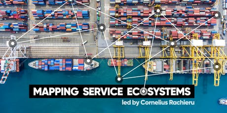 Mapping Service Ecosystems with Cornelius Rachieru tickets