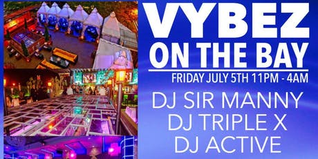 """ VYBZ ON THE BAY "" INDOOR & OUTDOOR EVENT (FREE W/RSVP) tickets"