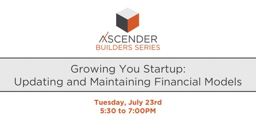 Growing Your Startup: Updating and Maintaining Financial Models