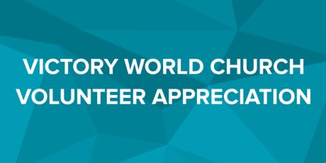 Victory World Church Volunteer Appreciation tickets