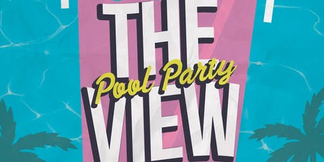 The View Rooftop Pool Party  tickets
