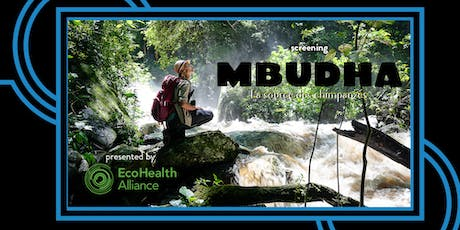 EcoHealth Alliance Film Screening: MBUDHA, IN THE CHIMPANZEES' FOOTSTEPS tickets