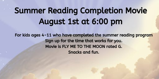 Summer Reading Completion Movie August 1st at 6:00 pm