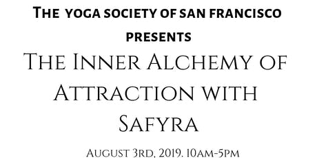 THE INNER ALCHEMY OF ATTRACTION W/ SAFYRA | LAW OF ATTRACTION, QIGONG & YOGA tickets
