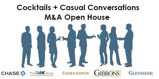 M&A Open House - Cocktails + Casual Conversations
