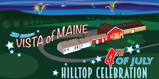 Vista of Maine Fourth of July Hilltop Celebration!