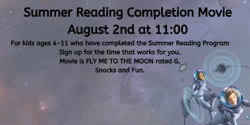 Summer Reading Completion Movie August 2nd at 11:00 am