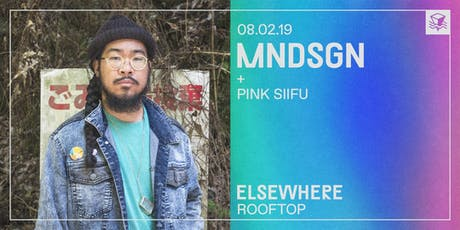 MNDSGN @ Elsewhere (Rooftop)