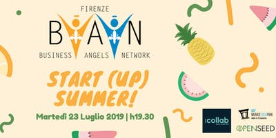 FIRENZE BUSINESS ANGELS NETWORK Terzo Incontro Startup 2019 - Start (Up) Summer!