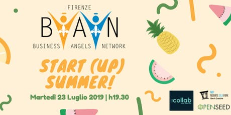 FIRENZE BUSINESS ANGELS NETWORK Terzo Incontro Startup 2019 - Start (Up) Summer! biglietti