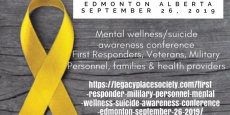 2019 YEG First Responders Military Personnel Mental Wellness Suicide Awareness Conference  tickets