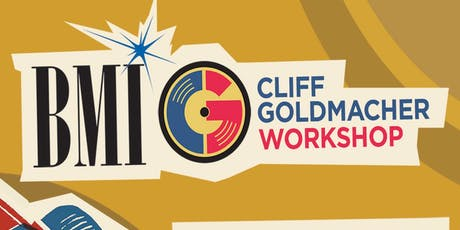 BMI/Cliff Goldmacher Songwriter Workshop-Music Business Dos & Dont's tickets