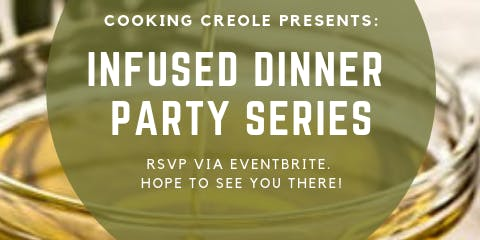 #CookingCreole Presents:  Infused Dinner Party Series