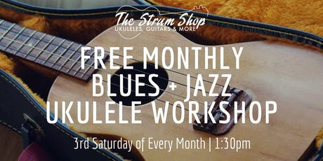 Free Monthly Blues + Jazz Ukulele Workshop tickets