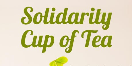 Solidarity Cup of Tea tickets