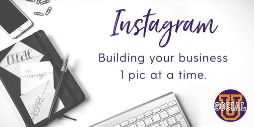 Instagram:  Building Your Business 1 Pic at a Time