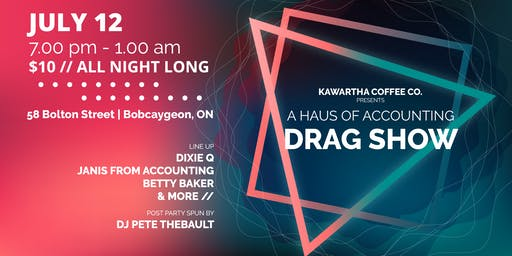 Kawartha Coffee Co Presents a Haus of Accounting Drag Show
