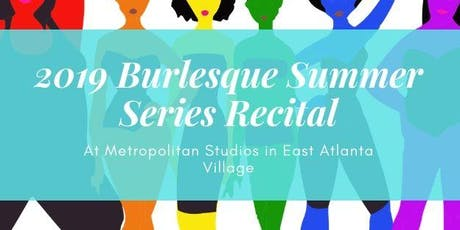 2019 Burlesque Summer Series Recital tickets