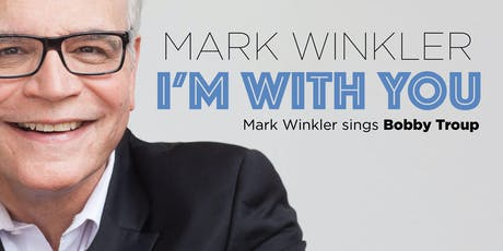 I'm With You: Mark Winkler sings Bobby Troup - CD Release tickets