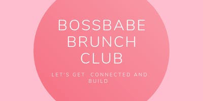 """BOSSBABE NETWORKING BRUNCH """"Lets Talk About Branding"""""""
