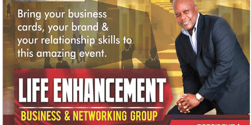 Life Enhancement Business and Networking Event