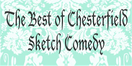 Chesterfield Sketch Comedy tickets