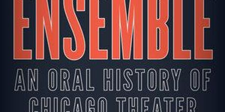 Ensemble: An Oral History of Chicago Theater Book Launch and Reception with Author Mark Larson  tickets