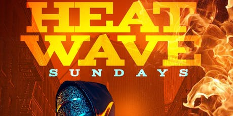 HEAT WAVE SUNDAYS at Milk River Lounge LADIES ARE Fr33 All Night tickets