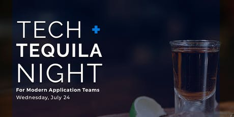 Tech & Tequila Night : For Modern Application Teams tickets