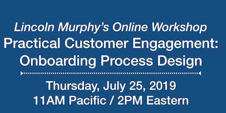 Practical Customer Engagement: Onboarding Process Design tickets