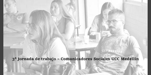 3° Jornada de trabajo - Comunicadores Sociales UCC Medellín