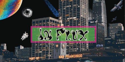 """""""In Flux"""" - Art Show"""