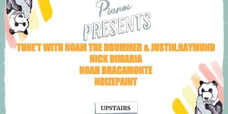 Tune't w/Noam The Drummer & Justin.Raymund,Nick DiMaria,Noah B., Noizepaint tickets