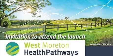 West Moreton Health Pathways Launch tickets