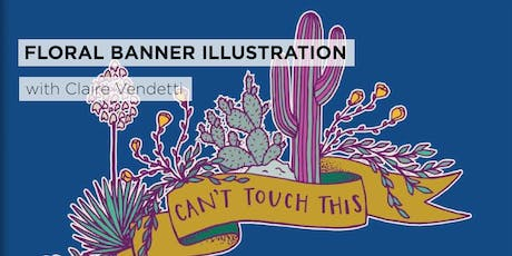 Floral Banner Illustration with Claire Vendetti tickets