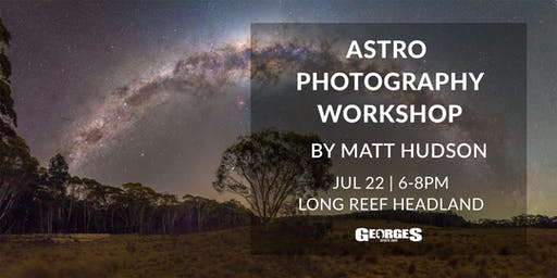 Astro Photography Workshop with Matt Hudson & Georges Cameras