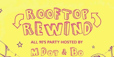 Rooftop Rewind (w/ DJ's M.Dot & Bo) tickets