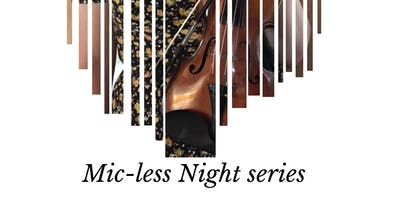 Mic-less Night Series
