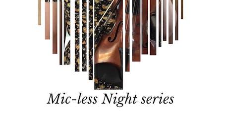 Mic-less Night Series tickets