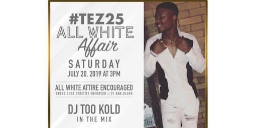 #TEZ25 All White Affair