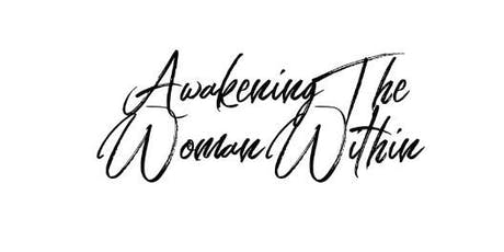 Awakening the Woman Within Present: Love of a Woman  tickets