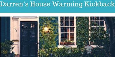 Darren Davis's House Warming kickback