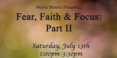Nefra Moore Presents...Fear, Faith & Focus II tickets