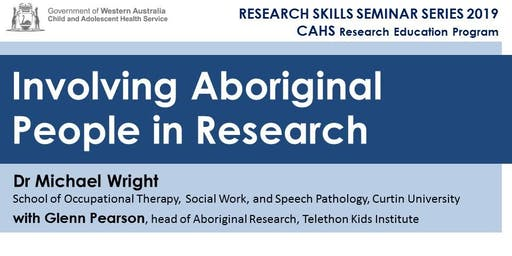 Research Skills Seminar: Involving Aboriginal People in Research - 2 August